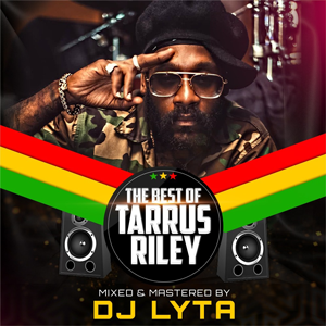 Dj Lyta Best Of Tarrus Riley Mix 2018 Download