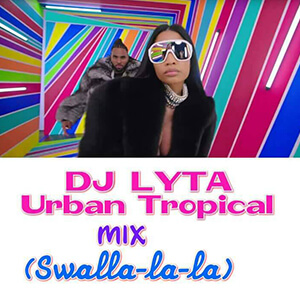 Dj Lyta Tropical Pop Swalla Mix Mp3 Download - DJ LYTA