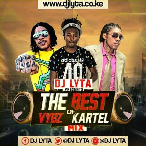 DJ LYTA THE BEST OF VYBZ KARTEL MP3 / VIDEO DOWNLOAD (59.83 MB)