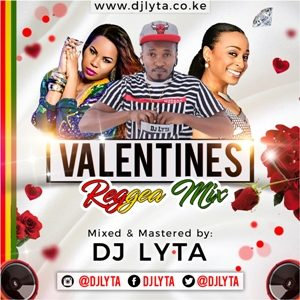 DJ LYTA – VALENTINE REGGAE MIX DOWNLOAD