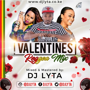 DJ LYTA - VALENTINE REGGAE MIX DOWNLOAD - DJ LYTA
