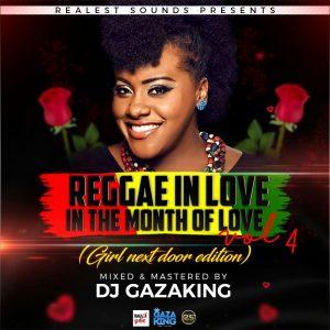 DJ GAZAKING THA ILLEST – REGGAE IN LOVE IN THE MONTH OF LOVE VOL  4