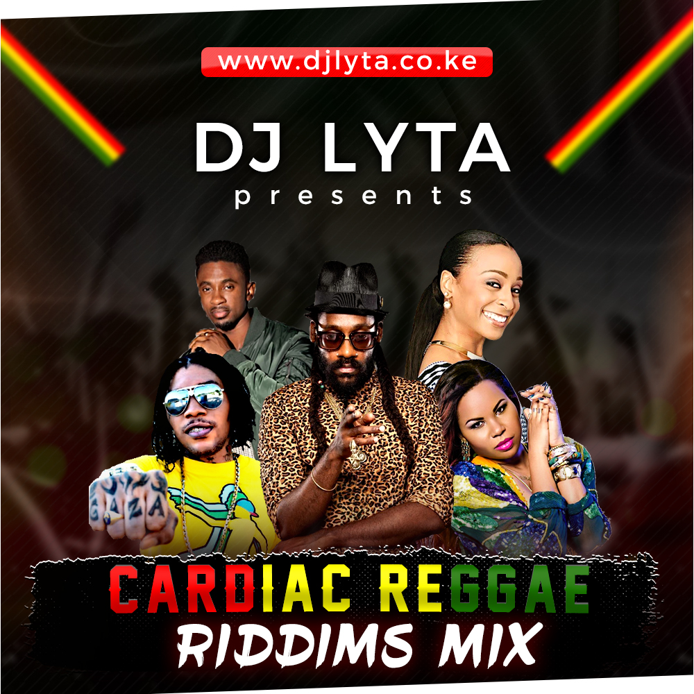 DJ LYTA - CARDIAC REGGAE RIDDIM MIX DOWNLOAD - DJ LYTA