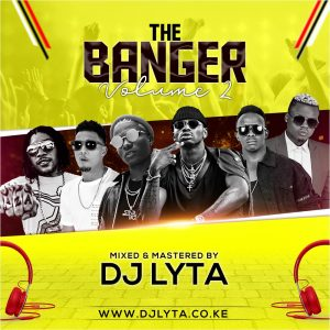 DJ LYTA – THE BANGER VOL 2 DOWNLOAD