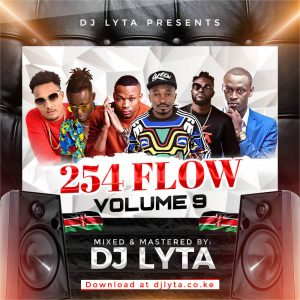 Dj Lyta – 254 Flow Vol 9 Download