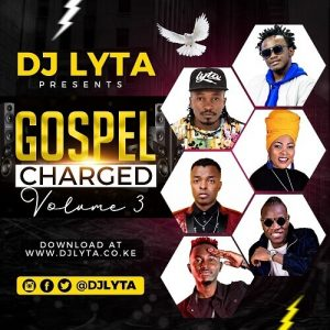 Dj Lyta- Gospel Charged Vol 3 Download