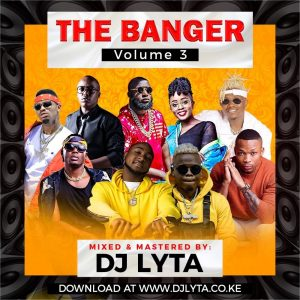 Dj Lyta – The Banger Vol 3 Download