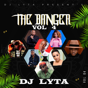 Dj Lyta – The Banger Vol 4 Download