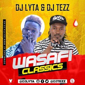 Dj Lyta & Dj Tezz – Wasafi Classics Download