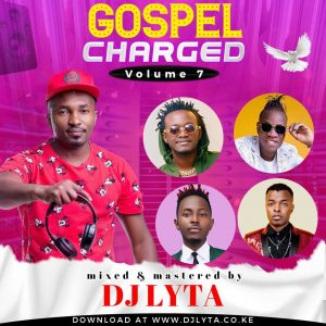 Dj Lyta- Gospel Charged Vol 7 Download