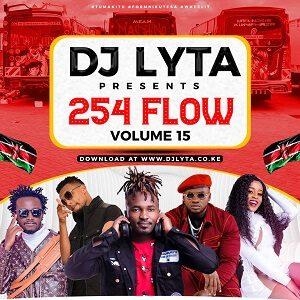 Dj Lyta – 254 Flow Vol 15 Mp3 Download