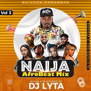 Dj Lyta – Naija Afrobeat Vol 3 Mp3 Download